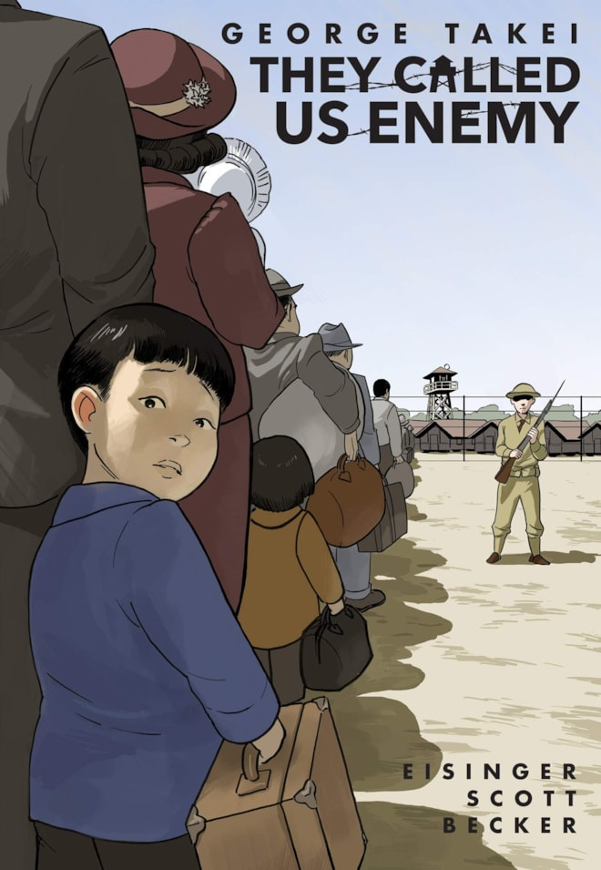 They Called Us Enemy- A Graphic Novel By George Takei