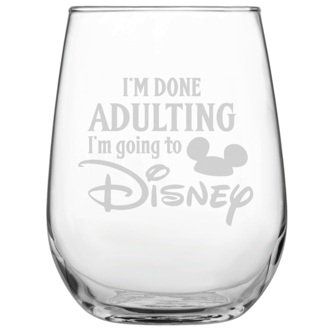 I'm Done Adulting Disney Stemless Wine Glass