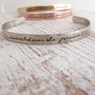 Nevertheless She Persisted Bracelet Cuff