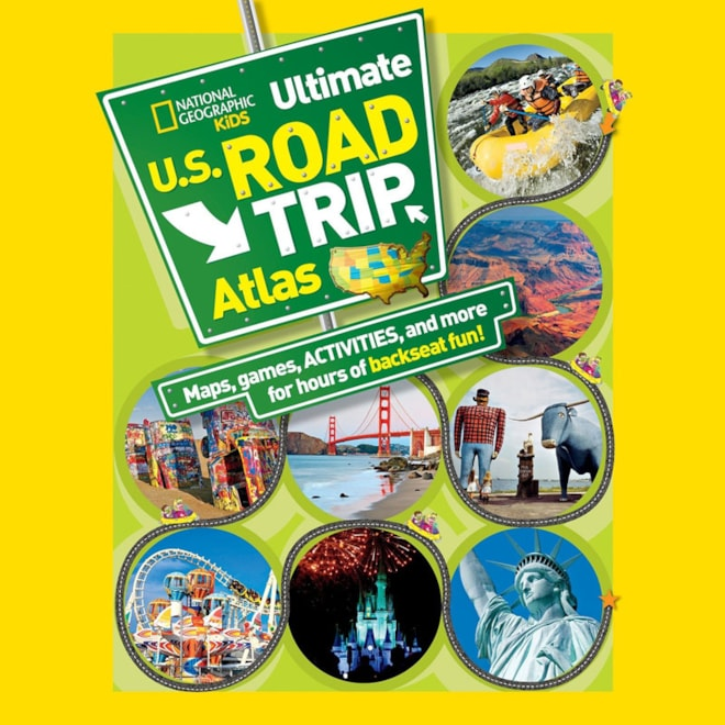National Geographic Kids Ultimate U.S. Road Trip Atlas: Maps, Games, Activities, and More