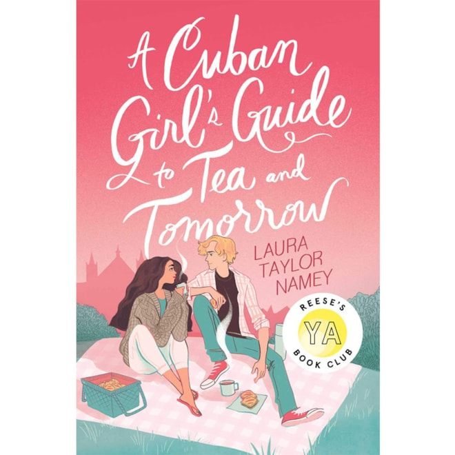 A Cuban Girl's Guide to Tea and Tomorrow: Laura Taylor Namey