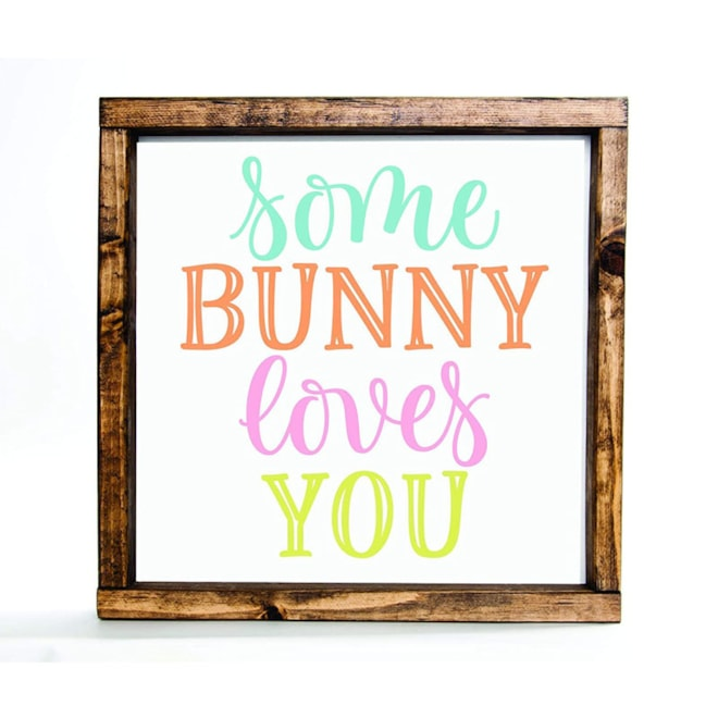 Easter Decoration Farmhouse Sign Some Bunny Loves You Wood Spring Decorations 12in x 12in