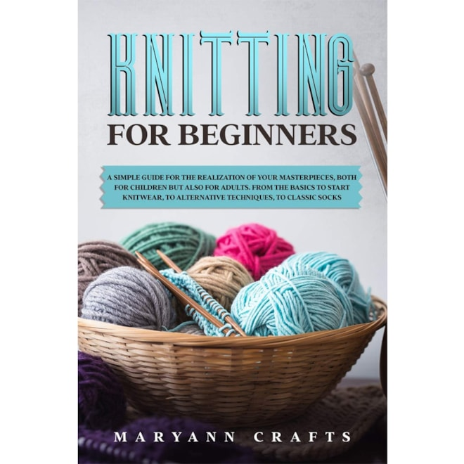 Knitting for beginners: A simple guide