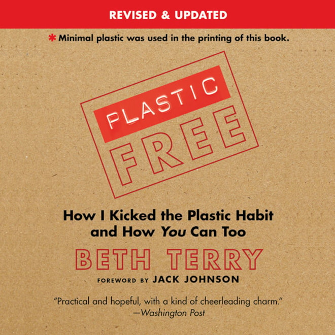 Plastic-Free: How I Kicked the Plastic Habit and How You Can Too (Kindle)