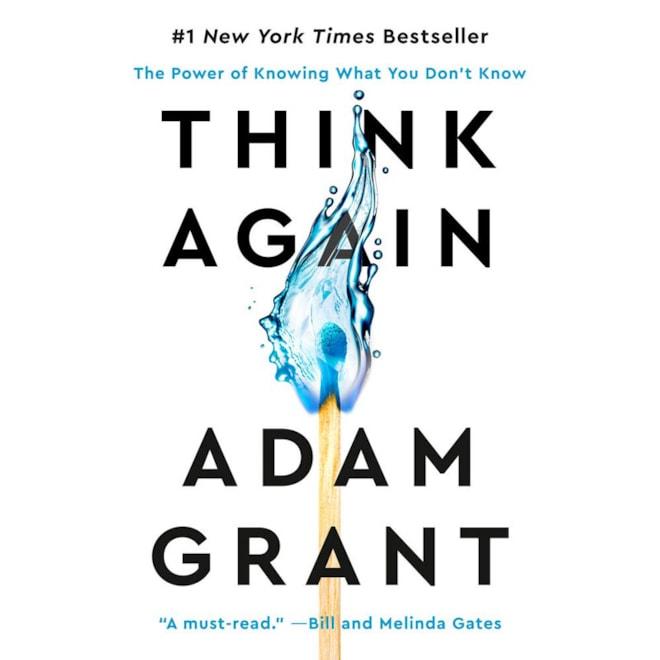 Think Again: Adam Grant