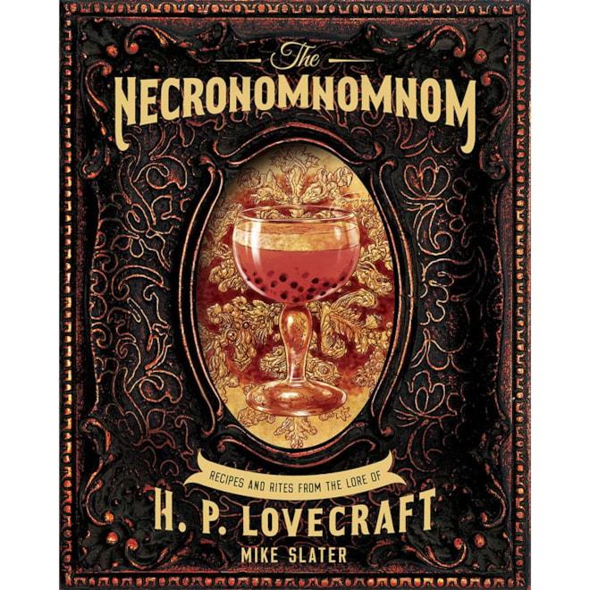 The Necronomnomnom: Recipes From H. P. Lovecraft