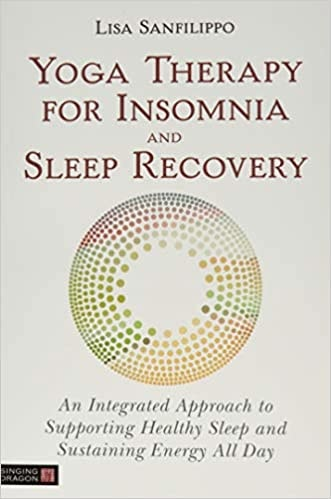 Yoga Therapy for Insomnia and Sleep Recovery