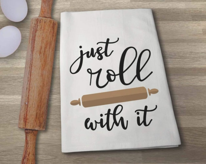 Just Roll with It Flour Sack Towel