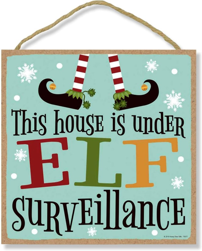 This House is Under Elf Surveillance - 10 x 10 inch Hanging Sign
