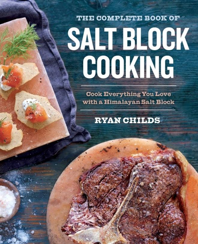 The Complete Book of Salt Block Cooking