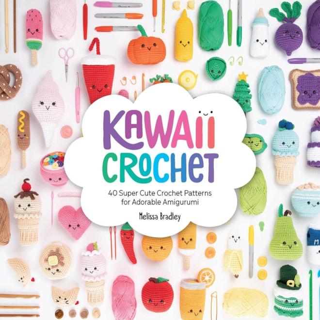 Kawaii Crochet: 40 Supercute Crochet Patterns for Adorable Amigurumi