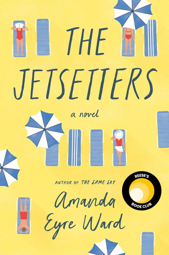 The Jetsetters: A Novel: Amanda Eyre Ward