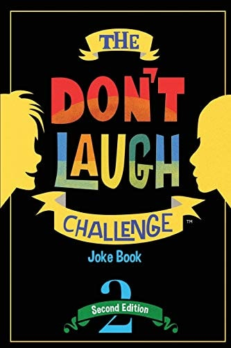 The Don't Laugh Challenge - 2nd Edition: Children's Joke Book Including Riddles, Funny Q&A Jokes, Kn