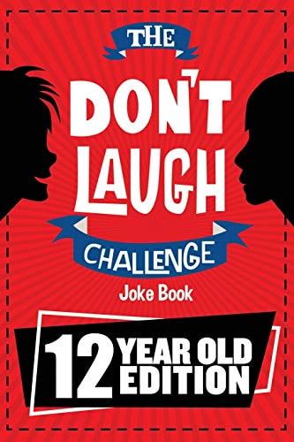 The Don't Laugh Challenge - 12 Year Old Edition: The LOL Interactive Joke Book Contest Game for Boys