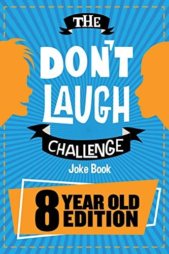The Don't Laugh Challenge - 8 Year Old Edition: The LOL Interactive Joke Book Contest Game for Boys