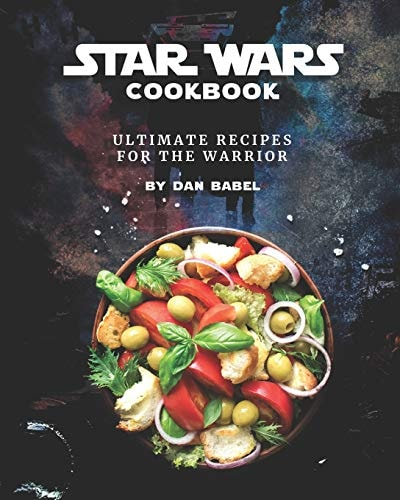 Star Wars Cookbook: Ultimate Recipes for the Warrior