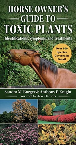 Horse Owner's Guide to Toxic Plants: Identifications, Symptoms, and Treatments
