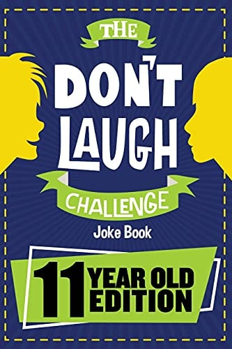The Don't Laugh Challenge - 11 Year Old Edition: The LOL Interactive Joke Book Contest Game for Boys