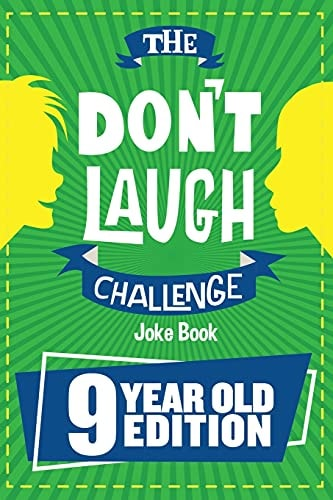 The Don't Laugh Challenge - 9 Year Old Edition: The LOL Interactive Joke Book Contest Game for Boys
