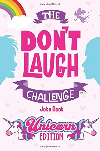 The Don't Laugh Challenge - Unicorn Edition: A Whimsical, Hilarious and Interactive Joke Book for Gi