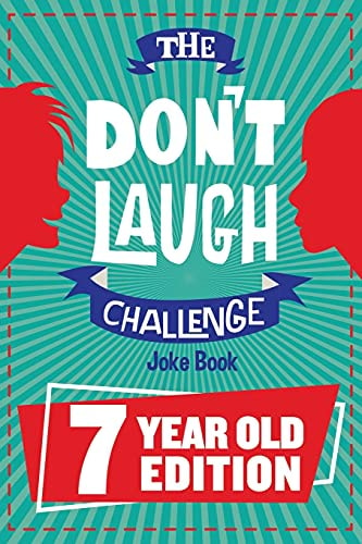 The Don't Laugh Challenge - 7 Year Old Edition: The LOL Interactive Joke Book Contest Game for Boys
