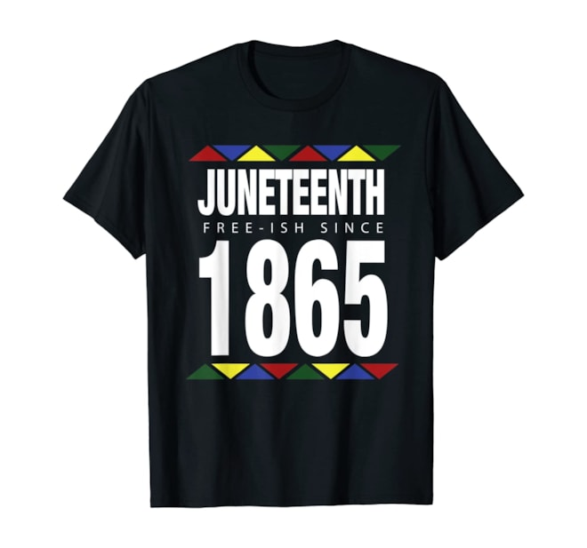 Juneteenth Free-ish Since 1865 Independence Day T-Shirt