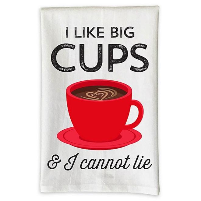 """""""I Like Big Cups & I Cannot Lie"""""""